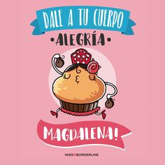 Dale a tu cuerpo alegría Magdalena! #funny #humor #chistes #divertidas #frases #quotes Love Is Sweet, Im Not Perfect, Baking Quotes, Funny Quotes, Life Quotes, Frases Humor, Mr Wonderful, Cake Images, Great Words