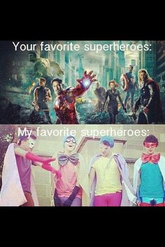 Mine are probably useless as superheroes though!