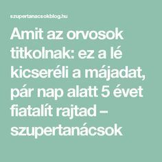 Amit az orvosok titkolnak: ez a lé kicseréli a májadat, pár nap alatt 5 évet fiatalít rajtad – szupertanácsok Healthy Nutrition, Healthy Drinks, Healthy Eating, Natural Teething Remedies, Natural Remedies, Healing Herbs, Natural Healing, Health Guru, Health Fitness