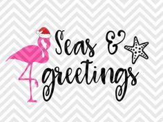 Seas and Greetings Christmas Flamingo season's greetings santa hat flamingo beach palm tree SVG file - Cut File - Cricut projects - cricut ideas - cricut explore - silhouette cameo projects - Silhouette projects by KristinAmandaDesigns