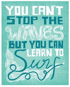 Go with the flow, it'll help make things easier. #GoWithIt #Waves