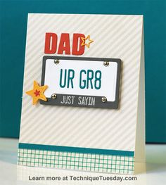 "What  a ""GR-8"" card for Dad! It was made with clear stamps and steel dies from TechniqueTuesday.com."