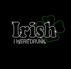 Irish I Were Drunk St Patrick's Day by MyCreativeOutletTime