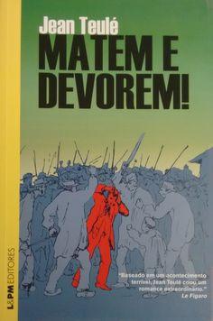 Título: Matem e Devorem! Autor: Jean Teulé  Editora: L&PM Editores, 2014