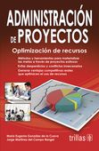 LIBROS TRILLAS: ADMINISTRACIÓN DE PROYECTOS optimización de recurs...