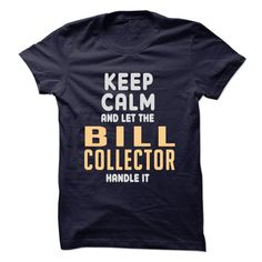 Let Bill Collector Handle It T Shirt