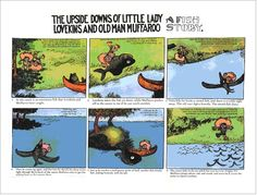 Gustave Verbeek - the upside downs...  You need to turn the image over after reading through all six panels,for a continuation of the story with often completely different images revealed!  Genius.