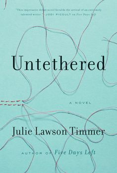 Untethered by Julie Lawson Timmer - Redbook.com