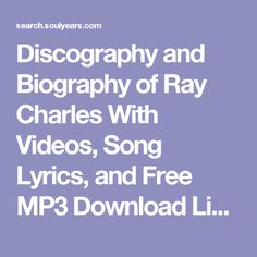 Discography and Biography of Ray Charles With Videos, Song Lyrics, and Free MP3 Download Links