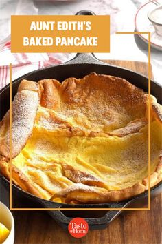 My aunt made a mighty breakfast that revolved around 'The Big Pancake'. I always enjoyed watching as she poured the batter into her huge iron skillet, then created the perfect confection: baked pancakes. —Marion Kirst, Troy, Michigan Brunch Recipes, Breakfast Recipes, Troy Michigan, Baked Pancakes, Confectioners Sugar, Skillet, Aunt, French Toast, Vegetarian