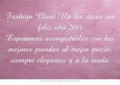 Fashion Close Up les desea un feliz año 2014 Esperamos acompañarles con las mejores prendas al mejor precio, siempre elegantes y a la moda.