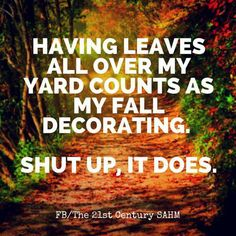 Shut up, it does. Fall Humor, Fall Memes, Funny Images, Funny Pictures, Welcome Fall, Laugh At Yourself, Morning Humor, Word Of The Day, I Fall