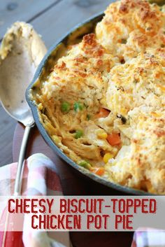 Cheesy Biscuit Topped Chicken Pot Pie Take Chicken Pot Pie To The Next Level