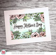 Amy Kolling for Avery Elle  Supplies:  Mother's Day Clear Stamps  Mother's Day coordinating dies  Double Pierced Rectangle dies