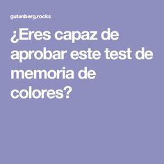 ¿Eres capaz de aprobar este test de memoria de colores?