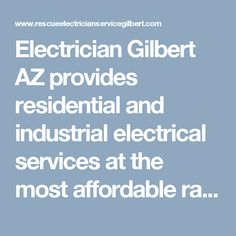 Electrician Gilbert AZ provides residential and industrial electrical services at the most affordable rates in Gilbert. Dial (480) 478-0589 to have a word with our specialists today. #GilbertElectrician #ElectricianGilbert #ElectricianGilbertAZ #GilbertElectricians #ElectricianinGilbert