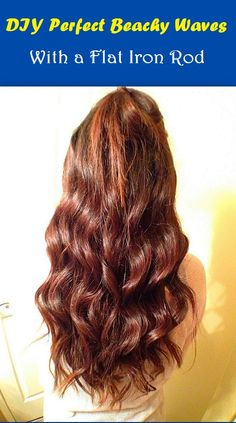 Perfect Beachy Waives Hair with a Flat Iron Rod ! To read the DIY, click the link. http://www.feminiya.com/diy-perfect-beachy-waves-with-a-flat-iron/