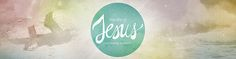 The Life of Jesus - Web Banner