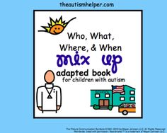 Who, What, Where, and When MIX UP {work on question discrimination} by theautismhelper.com