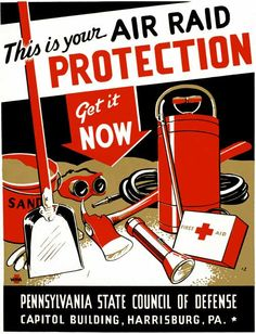 A WWII WPA poster for the Pennsylvania State Council of Defense encouraging civilians to be properly prepared for air raids. 'This is Your Air Raid Protection. Get it Now.' Illustrated by Zebedee Johnson, c. 1941.
