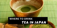Japan is a tea lover's paradise. Learn about different kinds of tea in Japan, where to drink tea in Tokyo and Kyoto, and more!