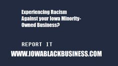 @iowablackbiz: Are you experiencing Racism in your Iowa Black Owned Biz?