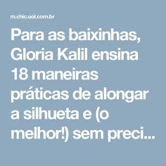 Para as baixinhas, Gloria Kalil ensina 18 maneiras práticas de alongar a silhueta e (o melhor!) sem precisar usar salto | Chic - Gloria Kalil: Moda, Beleza, Cultura e Comportamento