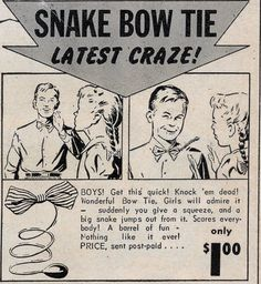 You give it a squeeze and a big snake jumps out. Girls love it.