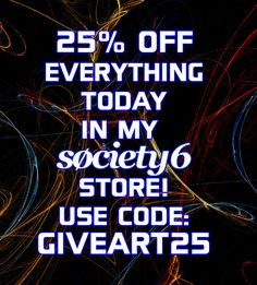 25% Off Everything Today! Use Promo Code: GIVEART25. #save #sales #discount #society6 #family #posters #framedart #shopping #online #onlineshopping #style #fashion #art #gifts #giftsforhim #giftsforher #gaming #gamer #kids #geek #tshirt #iphonecase #duvetcover #homedecor #homegifts #totebags #baby #babygifts #pillows #pouches #rugs #towels #beachtowel #walltapestry #leggings #campus #dormrooum #campusstyle #dorm #home #modern