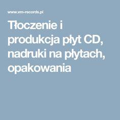 Tłoczenie i produkcja płyt CD, nadruki na płytach, opakowania