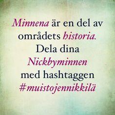 Minnena är en del av områdets historia. Dela dina Nickbyminnen med hashtaggen #muistojennikkilä. #sibbo #nickby