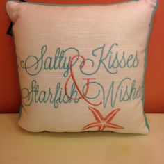 Salty Kisses & Starfish Wishes Pillow! It's available now at Coastal Living! Not a local but LOVE this pillow? Call us at 732-292-1866 and we can ship it!