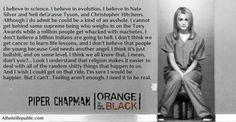 Piper Chapman (Orange is the New Black) on Religion, God and Atheism Famous Atheists, Piper Chapman, Christopher Hitchens, Atheist Quotes, Athiest, Me As A Girlfriend, After Life, Orange Is The New Black