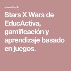 Stars X Wars de EducActiva, Cálculo mental gamificado!!. Para PDI en clase o PC o tablet en casa. Más de 200 colegios ya han jugado!!!