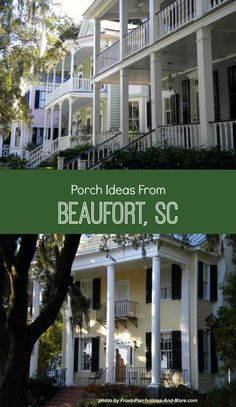 Beaufort South Carolina is a beautiful and quaint coastal town located between Charleston SC & Savannah GA. One of its finest features are great porches of various designs!
