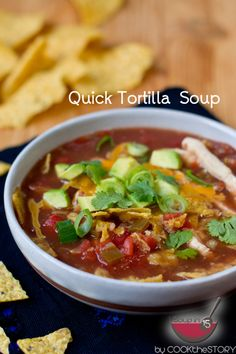 Chicken Tortilla Soup in 15 Minutes