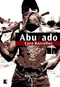 O livro abusado do jornalista e escritor Caco Barcellos