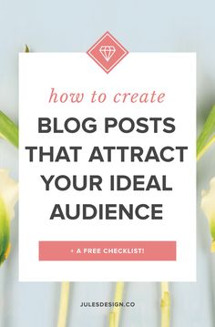 How to Create Blog Posts That Attract Your Ideal Audience. Content marketing has the potential to be an extremely successful strategy. Blogging regularly is the cornerstone of my marketing strategy and has had a big impact on my websites overall traffic. But, if you're anything like me sometimes writing blog posts doesn't come easily.