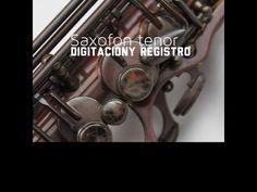 Saxofon Para Principiantes Notas y Digitacion en Saxofon Tenor - YouTube