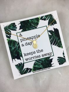 Pineapple, pineapple necklace, inspirational, motivational, positive gift, friend gift, no worries, thoughtful gift, fun gift, happy, quote by CoolxCollective on Etsy https://www.etsy.com/listing/507351447/pineapple-pineapple-necklace