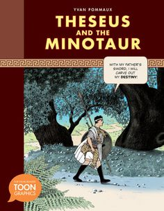 (Toon Books) Relive Theseus's fantastic adventure as he comes face-to-face with the terrible Minotaur!