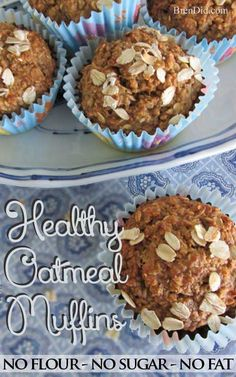 Healthy Oatmeal Muffins Most muffins = junk food! These sound delicious plus no refined sugar, oil or flour. Must try!
