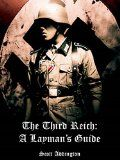 Free Kindle Book -  [History][Free] The Third Reich: A Layman's Guide