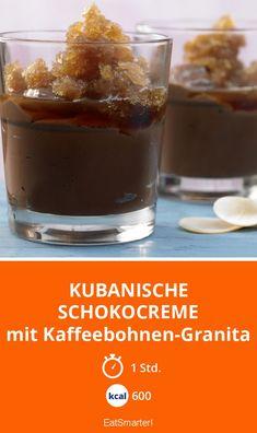 Kubanische Schokocreme - mit Kaffeebohnen-Granita - smarter - Kalorien: 600 Kcal - Zeit: 1 Std. | eatsmarter.de