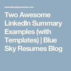 Two Awesome LinkedIn Summary Examples (with Templates) | Blue Sky Resumes Blog