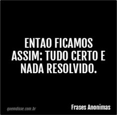 Frase de Frases Anonimas Me Quotes, Motivational Quotes, Funny Quotes, Funny Memes, Crazy Mind, Bad Memes, Lettering Tutorial, Typography Quotes, My Mood