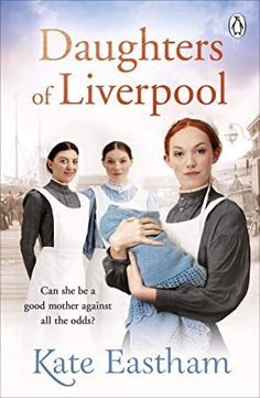 Daughters of Liverpool by Kate Eastham - Penguin Books Ltd - ISBN 10 0241371244 - ISBN 13 0241371244 - 'A warm and satisfying story' My… Got Books, Books To Read, Saga, Penguin Books, What To Read, Historical Fiction, Book Photography, Free Reading, Love Book