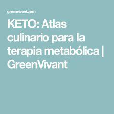 KETO: Atlas culinario para la terapia metabólica   GreenVivant