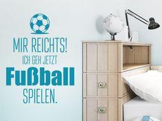 Straßenfußballer wieder im Kommen? Für die kommenden Bundesliga und WM Stars: Wandtattoo Mir reichts! Ich geh jetzt Fußball spielen.