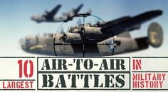 10 Largest Air to Air Battles in Military History [Info Graphic] - http://www.warhistoryonline.com/war-articles/10-largest-air-air-battles-military-history.html